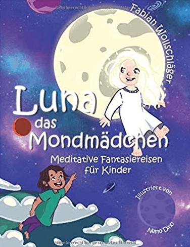 Fantasiereisen für Kinder Luna das Mondmaedchen