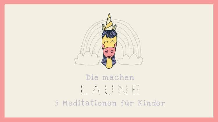 Meditationen für Kinder die Laune machen