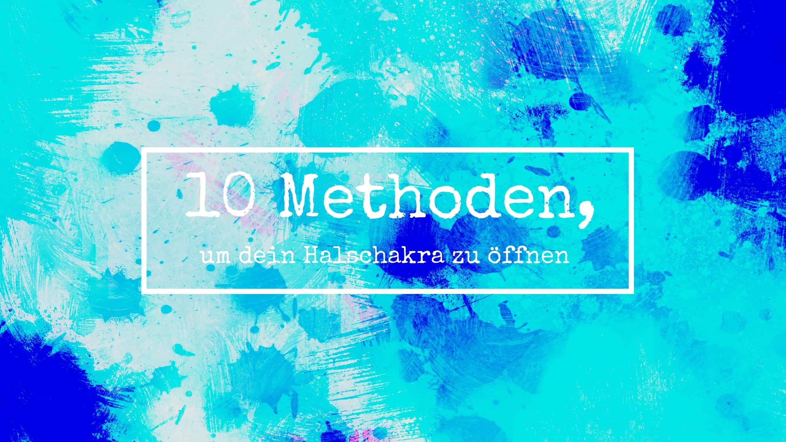 10_Methoden__um_dein_Halschakra_zu_öffnen